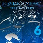 DiGiTAL WiNG – RAVER'S NEST 6 TOHO RAVE PARTY