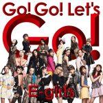 [Single] E-girls – Go! Go! Let's Go! (2016.11.30/MP3/RAR)
