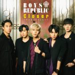 [Single] Boys Republic Closer 〜 キスまでどれくらい? (2017.01.25/MP3/RAR)