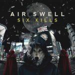 [Album] AIR SWELL – SIX KILLS (2017.01.25/AAC/RAR)