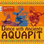 [Album] アクアピット – Dance with Ancients (2017.03.22/MP3/RAR)
