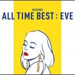[Album] MINMI – ALL TIME BEST : EVE (2017.03.03/AAC/RAR)