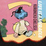 [Album] 黒猫チェルシー – LIFE IS A MIRACLE (2017.02.22/AAC/RAR)