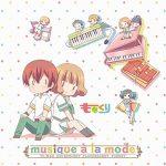 [Album] アニメ『ももくり』オリジナルサウンドトラック「musique a la mode」 (2016.04.20/MP3/RAR)