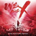 [Album] X JAPAN – We Are X Soundtrack (2017.03.03/MP3+Hi-Res FLAC/RAR)