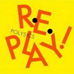 [Album] POLYSICS – Replay! (2017.02.22/AAC/RAR)
