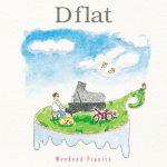 [Album] D flat – Weekend Pianist (2017.03.29/MP3/RAR)