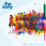 [Album] The irony – 10億ミリのディスタンス (2017.04.12/MP3/RAR)