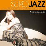 [Album] SEIKO MATSUDA – SEIKO JAZZ (2017.03.29/MP3/RAR)