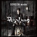 [Single] SCREEN mode – Reason Living (2016.10.26/MP3/RAR)