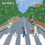 [Album] わたなべゆう – This cover 4 The Beatles (2016.03.16/RAR/MP3)