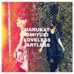 [Album] ハルカトミユキ – LOVELESS/ARTLESS (2016.08.17/MP3/RAR)