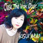 [Single] 今井貴水 – Close the Iron Door (2016.03.11/RAR/MP3)