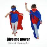 [Single] 原口秀樹 – Give Me Power (2016.03.07/RAR/MP3)