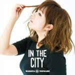 [Single] 脇田もなり – イン・ザ・シティ (2016.11.16/MP3/RAR)