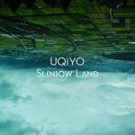 [Single] UQiYO – Sl(n)ow Land (2017.05.10/MP3/RAR)