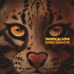 [Album] 電気グルーヴ – TROPICAL LOVE (2017.03.01/MP3/RAR)