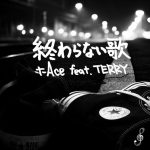 [Single] t-Ace – 終わらない歌 feat.TERRY (2016.10.26/MP3/RAR)