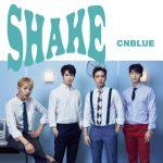 [Single] CNBLUE – SHAKE (2017.05.10/AAC/RAR)