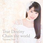 [Single] 東山奈央 – True Destiny / Chain the world (2017.02.01/MP3/RAR)