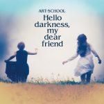 [Album] ART-SCHOOL – Hello darkness, my dear friend (2016.05.18/RAR/MP3)
