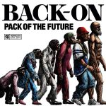 [Album] BACK-ON – PACK OF THE FUTURE (2016.03.02/RAR/MP3)