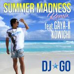 [Single] DJ☆GO – Summer Madness (feat. GAYA-K & KOWICHI) [Remix] (2016.07.27/MP3/RAR)