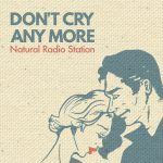 [Single] ナチュラル・レディオ・ステーション – DON'T CRY ANY MORE (2016.06.22/MP3/RAR)