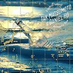 [Album] Tak Matsumoto & Daniel Ho – Electric Island, Acoustic Sea (2017.02.08/MP3+Flac/RAR)