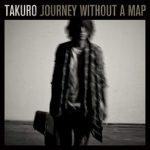 [Album] TAKURO – Journey without a map (2016.12.14/MP3+Flac/RAR)