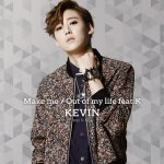 [Single] KEVIN(from U-KISS) – Make me/Out of my life feat.K (2016.07.06/MP3/RAR)