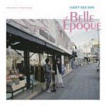 [Album] ラッキーオールドサン – Belle Époque (2017.04.12/MP3/RAR)