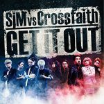 [Single] SiM vs Crossfaith – GET iT OUT (2016.05.25/RAR/MP3)