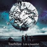 [Album] Tourbillon – Life is beautiful (2016.10.12/MP3/RAR)