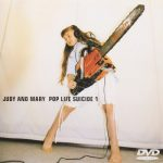 JUDY AND MARY – POP LIFE SUICIDE1 (1999/04/21)