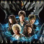 [Single] JAM Project – DRAGONFLAME (2017.02.15/MP3/RAR)