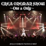 [MUSIC VIDEO] CREA – ONEMAN SHOW ~One & Only~ (MP4/RAR)