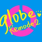 [Album] globe – Remode 2 (2016.08.03/MP3/RAR)