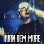 [Single] Lu-LAR – BURN DEM MORE (2017.06.07/MP3/RAR)