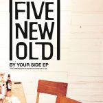 [Album] FIVE NEW OLD – BY YOUR SIDE EP (2017.06.21/AAC/RAR)