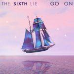 [Single] THE SIXTH LIE – Go On (2017.06.06/MP3/RAR)