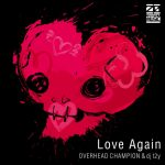 [Single] OVERHEAD CHAMPION & dj t2y – Love Again (2017.06.14/MP3/RAR)