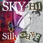 [Single] SKY-HI – Silly Game (FLAC)