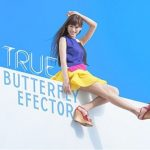 [Single] TRUE – BUTTERFLY EFFECTOR Hina Logic ~from Luck & Logic~ OP [MP3 / RAR]