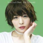 [Album] Aki Toyosaki – love your Best/豊崎愛生 [MP3/RAR]