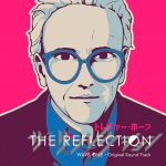 [Single] Trevor Horn – THE REFLECTION WAVE ONE – Original Sound Track (2017.08.16/MP3/RAR)