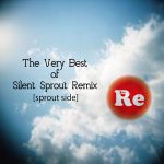 [Album] Silent Sprout – The Very Best of Silent Sprout Remix [sprout side] (2017.07.26/MP3/RAR)
