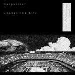 [Album] Carpainter – Changeling Life EP (2017.10.04/MP3/RAR)