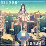 [Album] Octaviagrace – Polyhedra (2017.09.27/MP3/RAR)