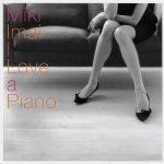 [Album] Miki Imai – I Love a Piano [MP3 + FLAC / CD/RAR]